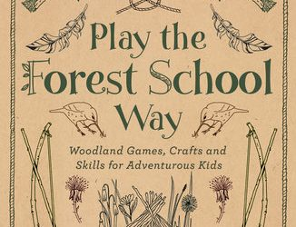 Book Review ~ Play The Forest School Way